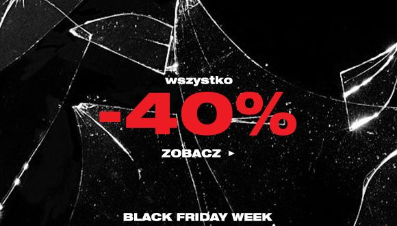 Black Friday week - Wszystko do -40%